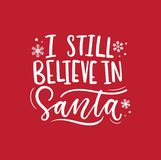 I still believe in Santa inspirational Christmas lettering card with stars. Trendy Christmas and New Year print for greeting cards