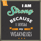 I am Strong Because I know My Weaknesses Royalty Free Stock Images