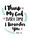 I Thank My God Every Time I Remember You. Bible Scripture Thank You Card Art Design Royalty Free Stock Images
