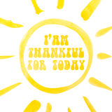 I`am thankful for today lettering poster, abstract sun, watercolor with clipping mask technique Royalty Free Stock Photo