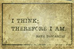 I think Descartes. I think; therefore I am - ancient French philosopher and mathematician René Descartes quote printed on grunge vintage cardboard royalty free stock image