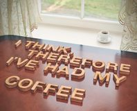 I think therefore I've had my coffee Royalty Free Stock Photo
