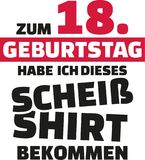 I turned 18 and all i got was this lousy Shirt - 18th birthday german. Vector icon Stock Photos