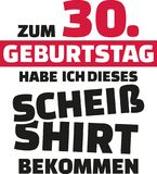 I turned 30 and all i got was this lousy Shirt - 30th birthday german. Vector icon Royalty Free Stock Photo