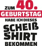 I turned 40 and all i got was this lousy Shirt - 40th birthday german. Vector icon vector illustration