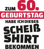 I turned 60 and all i got was this lousy Shirt - 60th birthday german Royalty Free Stock Photography