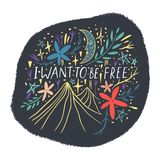 I want to be free. Mountains lettering text, inspiring travel quote, typography design. Vector vector illustration