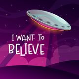 I want to believe. Cartoon comic poster with spaceship arrival on the night background. Vector illustration royalty free illustration