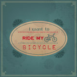 I want to ride my bicycle. Vintage Typographic Background. Motivational Quote. Retro Label With Calligraphic Elements Royalty Free Stock Image