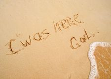 I was here God. The inscription on the sand - I was here God stock photos