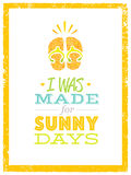 I Was Made For Sunny Days. Cute Summer Beach Quote With Flip Flops On Textured Background Stock Photos