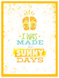 I Was Made For Sunny Days. Cute Summer Beach Quote With Flp Flops On Textured Background Royalty Free Stock Image