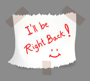 I will be right back. Note on torn white notepaper with tape. Vector illustration Stock Photography