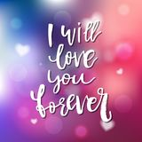 I Will Love You Forever - Calligraphy for invitation, greeting c Stock Photos