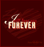 I Will Love You Forever Heart Card. Valentines Day card with deep red heart and I will love you forever slogan Stock Photos