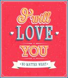 I will love you typographic design. Royalty Free Stock Photo