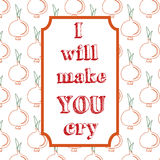 I will make you cry. Quote Typographical Background. Stock Photos