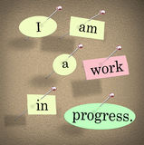 I Am a Work in Progress Quote Saying Bulletin Board Royalty Free Stock Photos
