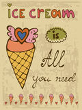 Ice cream is all you need. Hand drawn illustration and calligraphy poster Royalty Free Stock Photos