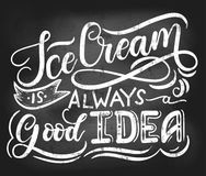 Ice-cream  chalkboard design with lettering inscription. `ice-cream is always a good idea`. Retro summer design for cafe, restaurant, fast-food Royalty Free Stock Photos