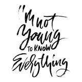 Ich bin nicht jung, alles zu kennen Hand gezeichnete trockene Bürstenbeschriftung Tintenillustration Moderne Kalligraphiephrase V stock abbildung