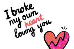 Ich brach mein eigenes Herz Sie liebend Handgezogene Vektorillustration mit strukturiertem Symbol vektor abbildung