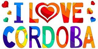 Ich liebe Cordoba - nette multocolored Aufschrift Cordoba ist eine Stadt in Andalusien, S?d-Spanien lizenzfreie abbildung
