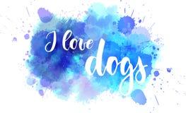 Ich liebe Hunde - handgeschriebene Beschriftung auf Aquarellhintergrund lizenzfreie abbildung
