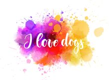 Ich liebe Hunde - handgeschriebene Beschriftung auf Aquarellhintergrund stock abbildung