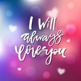 Ich liebe Sie immer - die Kalligraphie für Einladung und grüße Ca Lizenzfreies Stockbild