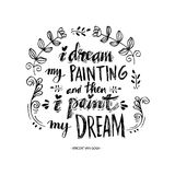 Ich träume meine Malerei und dann male ich meinen Traum stock abbildung