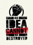 An Idea Can Not Be Destroyed. Creative Grunge Revolution Poster Concept.  Royalty Free Stock Photo