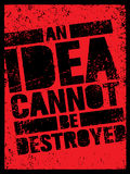 An Idea Can Not Be Destroyed. Creative Grunge Revolution Poster Concept.  Stock Photo