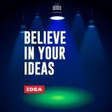 Idea concept. Believe in your ideas. Stock Image