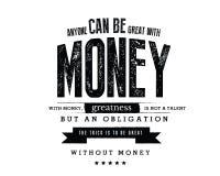 Iedereen kan met geld groot zijn Met geld, is de grootheid een talent maar geen verplichting stock illustratie