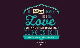 If Allah grants you the love of another muslim, cling on to it. Umar ibn Al Khattab r.a. Quote illustration stock illustration
