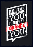 If It Does Not Challenge You, It Does Not Change You. Sport Motivation Quote Poster. Vector Typography Banner Design Stock Photo