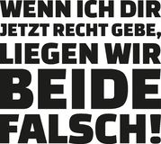 If I agree with you now, we`ll both are wrong. German Statement. Vector Stock Image