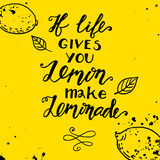 If life gives you lemons make a lemonade. Motivational quote Stock Photography
