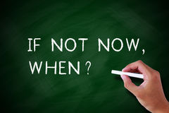 If Not Now, When ? royalty free stock photos