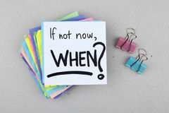 If Not Now When. Motivational business question phrase Stock Photo