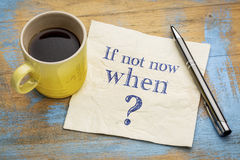 If not now, when question on napkin Royalty Free Stock Photography