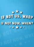 If not now, when? Stock Images