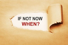 If Not Now, When Royalty Free Stock Images