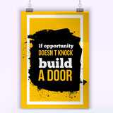 If opportunity does not knock, build a door. Vector simple design. Motivating, positive quotation. Poster for wall. A4 Royalty Free Stock Photo