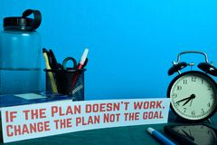 If the Plan doesn`t work, Change the plan Not the goal Planning on Background of Working Table with Office Supplies. Business Concept Planning on Blue royalty free stock photos