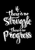 If there is no struggle there is no progress. Inspirational quite Royalty Free Stock Photos