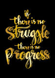 If there is no struggle there is no progress. Inspirational quite Royalty Free Stock Photography