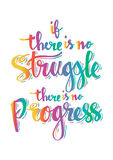 If there is no struggle there is no progress. Inspirational quite Stock Image