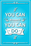 If You Can Dream It You Can Do It. Quote Poster to show you about your life Targets.Blue Modern Background royalty free illustration